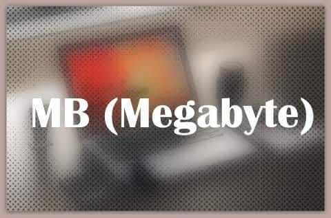 About MB (Megabyte)