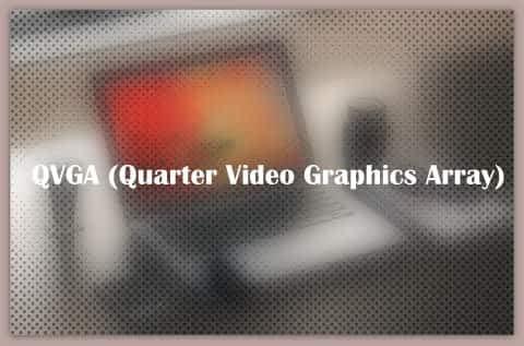 QVGA (Quarter Video Graphics Array)