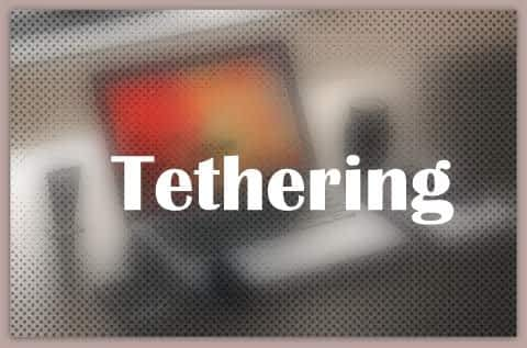 About Tethering