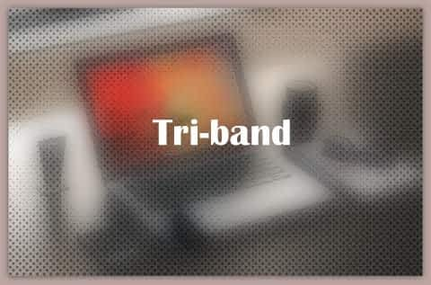 About Tri-band