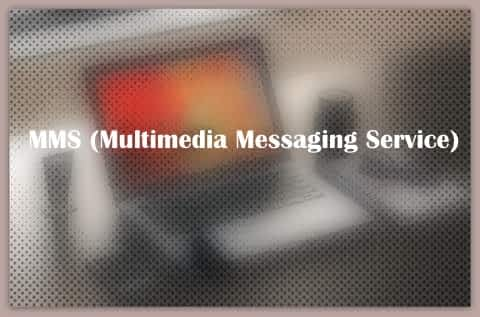 MMS (Multimedia Messaging Service)