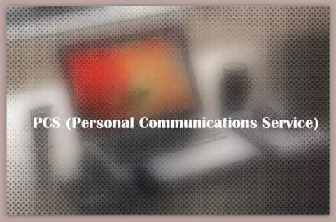 PCS (Personal Communications Service)