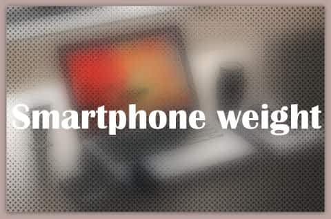 Smartphone weight